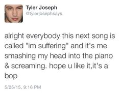 what tyler thinks when he is writing songs