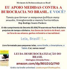 LEI DA DESBUROCRATIZAÇÃO DO BRASIL/Welington Almeida Pinto. Livro: amazon.com/dp/B01D1QJ7N0 - Grátis via Kindle Unlimited  Em tese, o Decreto 83.936/79 foi temporariamente esquecida – não revogada – em favor dos Cartórios Brasileiros.   Movimento da Desburocratização no Brasil  Trata-se de uma lei praticamente engavetada, por interesses diversos de uma pequena parcela da economia brasileira. Parece desnecessária, mas não é. Parece ineficiência, mas não é. Até parece que Deputados e…