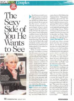 Ladies, this one is a must read. I've held on to this article for years now and still read it from time to time. Cosmo, August 2011