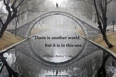 William Butler Yeats ~ Another world Yeats Quotes, Forced Perspective Photography, Reflection Photography, Artistic Photography, Photography Ideas, When Someone Hurts You, Cry A River, William Butler Yeats, Water Reflections
