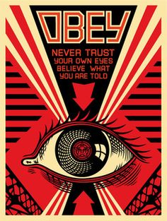 ☯☮ॐ American Hippie Psychedelic Art ~ Never Trust Your Own Eyes - OBEY Shepard Fairey street artist . revolution OBEY style, street graffiti, illustration and design posters. Art Obey, Shepard Fairey Art, Shepard Fairy, Russian Constructivism, Logos Retro, Vintage Logos, Propaganda Art, Kunst Poster, Political Art