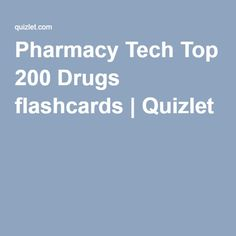 Pharmacy Tech Top 200 Drugs flashcards | Quizlet