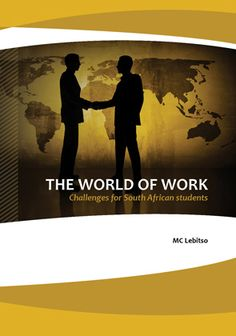 The World of Work: Challenges for South African Students Tertiary Education, Social Organization, Social Aspects, Work Activities, Career Development, Self Esteem, Highlight, South Africa, Psychology