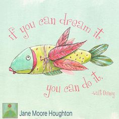 Jane Moore Houghton janemhoughton.com  dream big, flying fish, illustration