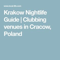 Krakow Nightlife Guide | Clubbing venues in Cracow, Poland