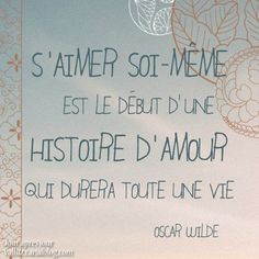 Quotes and inspiration QUOTATION - Image : As the quote says - Description L'estime de soi . Positive Mind, Positive Attitude, Positive Vibes, Positive Quotes, Oscar Wilde, Love Quotes, Inspirational Quotes, Motivational Quotes, Quotable Quotes