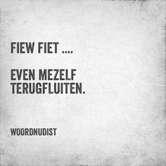 Mezelf terugfluiten Sarcastic Quotes, Jokes Quotes, Funny Quotes, Good Life Quotes, Best Quotes, O Happy Day, Dutch Words, Emotional Rollercoaster, Dutch Quotes