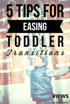 5 Tips for Easing Toddler Transitions