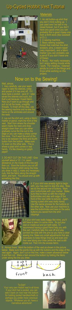 from dress shirt to vest. Great basic how to- my own persona twist to take away the hobbit look this diy would give.