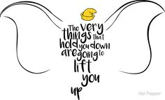 the very things that hold you down are going to lift you up - Bing images Disney Tattoos Quotes, Disney Quotes, Tattoo Quotes, Fertility Tattoo, Dumbo Quotes, Dumbo Tattoo, Baby Dumbo, Hold You, Princesas Disney