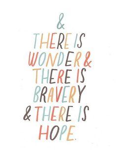 wonder + bravery + hope <3