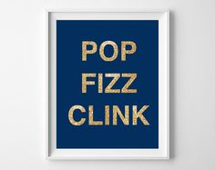 Pop Fizz Clink  Champagne Art  Champagne Quote  by KryderPrints, $10.00