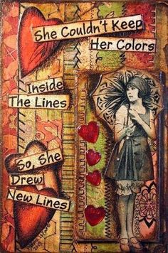 She couldn't keep her colors inside the lines so she drew new lines.