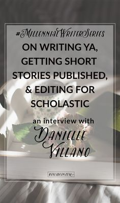 Starting off the Millennial Writer Series is Danielle Villano, a short-story writer, novelist, and editor living in New York City.