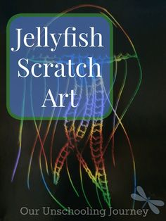 Our Unschooling Journey Through Life: Art Project #7: Jellyfish Scratch Art