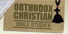 ORTHODOX CHRISTIAN BIBLE STUDIES www.orthodoxyouth.org