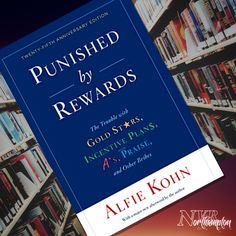 Punished by Rewards: The Trouble with Gold Stars, Incentive Plans, A's, Praise and Other Bribes - Alfie Kohn Perfect Sense, Kindle App, Great Books, Audio Books, Recommended Reading, Author, How To Plan, Gold Stars, Writers