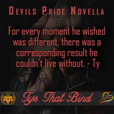 For every moment he wished was different, there was a corresponding result he couldn't live without - Tys That Bind, a sequel novella to Tricking Chase