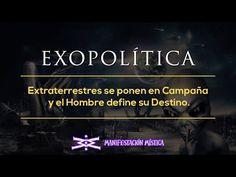 Exopolitica - Extraterrestres se ponen en Campaña y el Hombre define su ...