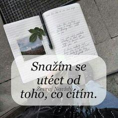 ❤ ale moc mi to nejde. Some Text, New Quotes, Motto, Quotations, Language, Motivation, Feelings, Netflix, Life