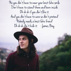 Best fake smile-James bay. I'm so happy to find a pic of this, it's such a great song!!