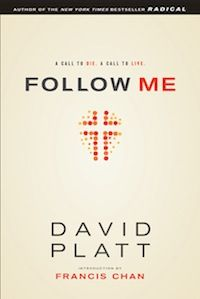 "Follow Me - David Platt ""...every single Christian—eagerly, willingly, and gladly lose our lives to know and proclaim Christ, for this is simply what it means to follow him."""