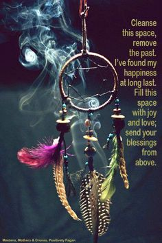 Cleanse this space, remove the past. I've found my happiness at long last. Fill this space with joy and lovel send your blessings from above. Thanks to the SleepyFireFly for the share!
