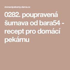 0282. poupravená šumava od bara54 - recept pro domácí pekárnu