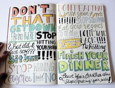 Typography Sketchbook - Not really sure who this belongs to, but I bet this is a good therapeutic way of dealing with stress related to kids :)