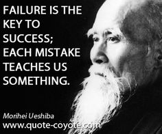 Morihei Ueshiba quotes - Failure is the key to success; each mistake teaches us something.