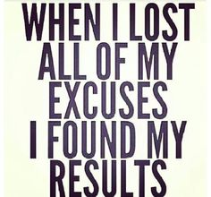 No excuses .. just results.