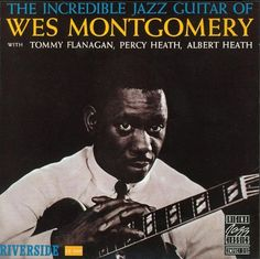Wes Montgomery - 1960 - The Incredible Jazz Guitar of Wes Montgomery (Riverside)