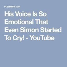 His Voice Is So Emotional That Even Simon Started To Cry! - YouTube