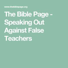 The Bible Page - Speaking Out Against False Teachers