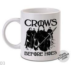 Game of Thrones Crows Before Hoes Mug, Coffee mug coffee, Mug tea, Design for mug