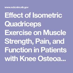 Effect of Isometric Quadriceps Exercise on Muscle Strength, Pain, and Function in Patients with Knee Osteoarthritis: A Randomized Controlled Study Isometric Exercises, Knee Osteoarthritis, Resistance Workout, Medical Science, Knee Pain, Physical Therapy, Workout Programs, Feel Good