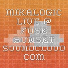 Mikalogic - Live @ Fuse Sunset soundcloud.com