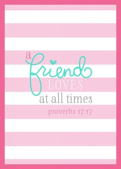 Free Friend Quote Printable ...a friend loveth at all times...