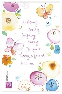 A Dose of Inspiration: Listening, Sharing, Laughing, Caring. Genuine Friendship, Best Friendship Quotes, Special Friend Quotes, Butterfly Quotes, Butterfly Fairy, Card Sentiments, Happy Birthday Wishes, Watercolor Cards, Quotable Quotes