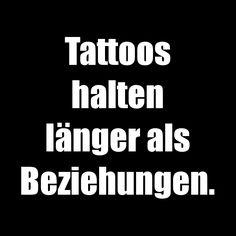 Tattoos halten länger als Beziehungen.