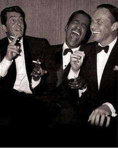 "The ""Rat Pack.""  I miss that era and these suave guys who made being bad good!  Frank Sinatra, Dean Martin & Sammy Davis Junior. Un trío que era una fiesta"