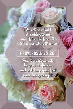 """""""Do not be afraid of sudden terror, Nor of trouble from the wicked when it comes; For the LORD will be your confidence, And will keep your foot from being caught. Daily Scripture, Scripture Verses, Bible Scriptures, Uplifting Scripture, Spiritual Pictures, Kingdom Woman, Wisdom Books, Devotional Quotes, Words Of Hope"""