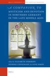Andersen E, Lähnemann H, ed. A Companion to Mysticism and Devotion in Northern Germany in the Late Middle Ages. Leiden: Brill, 2013. Andersen