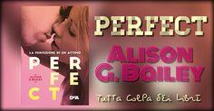 """Recensione in Anteprima """"Perfect"""" di Alison G. Bailey #1 Perfect"""