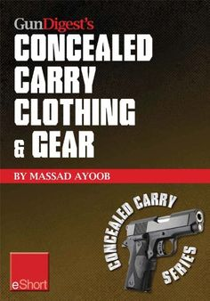 Gun Digest's Concealed Carry Clothing & Gear eShort: Comfortable concealed carry clothing - the best CCW shirts, jackets, pants & more for men and women. (Concealed Carry eShorts) - http://womensoutdoorrecreationpants.shopping-craze.com/index.php/2016/05/14/gun-digests-concealed-carry-clothing-gear-eshort-comfortable-concealed-carry-clothing-the-best-ccw-shirts-jackets-pants-more-for-men-and-women-concealed-carry-eshorts/