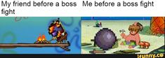 My friend before a boss Me before a boss fight fight - iFunny :) True Memes, Dankest Memes, Terraria Memes, Fight Fight, Boss Me, Pixel Games, Swiss Cheese, Gaming Memes, Character Drawing
