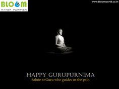 Happy Gurupurnima Salute To Guru Who Guides Us The Path From Bloom Water Purifier
