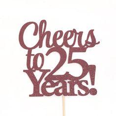 Birthday Cake Topper Cheers to 25 Years Cake 25th Birthday Ideas For Her, 25th Birthday Cakes, 25th Birthday Parties, Birthday Cake Toppers, Birthday Wishes, 25 Birthday Quotes, 65th Birthday, Sister Birthday, 25 Anniversary Cake