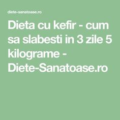 Dieta cu kefir - cum sa slabesti in 3 zile 5 kilograme - Diete-Sanatoase.ro Kefir, Weight Loss Detox, Lose Weight, Pcos, Diet Recipes, The Cure, Life Hacks, Health Fitness, Food And Drink