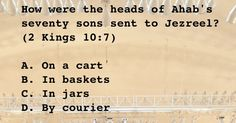 How were the heads of Ahab's seventy sons sent to Jezreel?----------------------------------------------------2 Kings 10:7 (KJV) - And it came to pass, when the letter came to them, that they took the king's sons, and slew seventy persons, and put their heads in baskets, and sent him them to Jezreel.